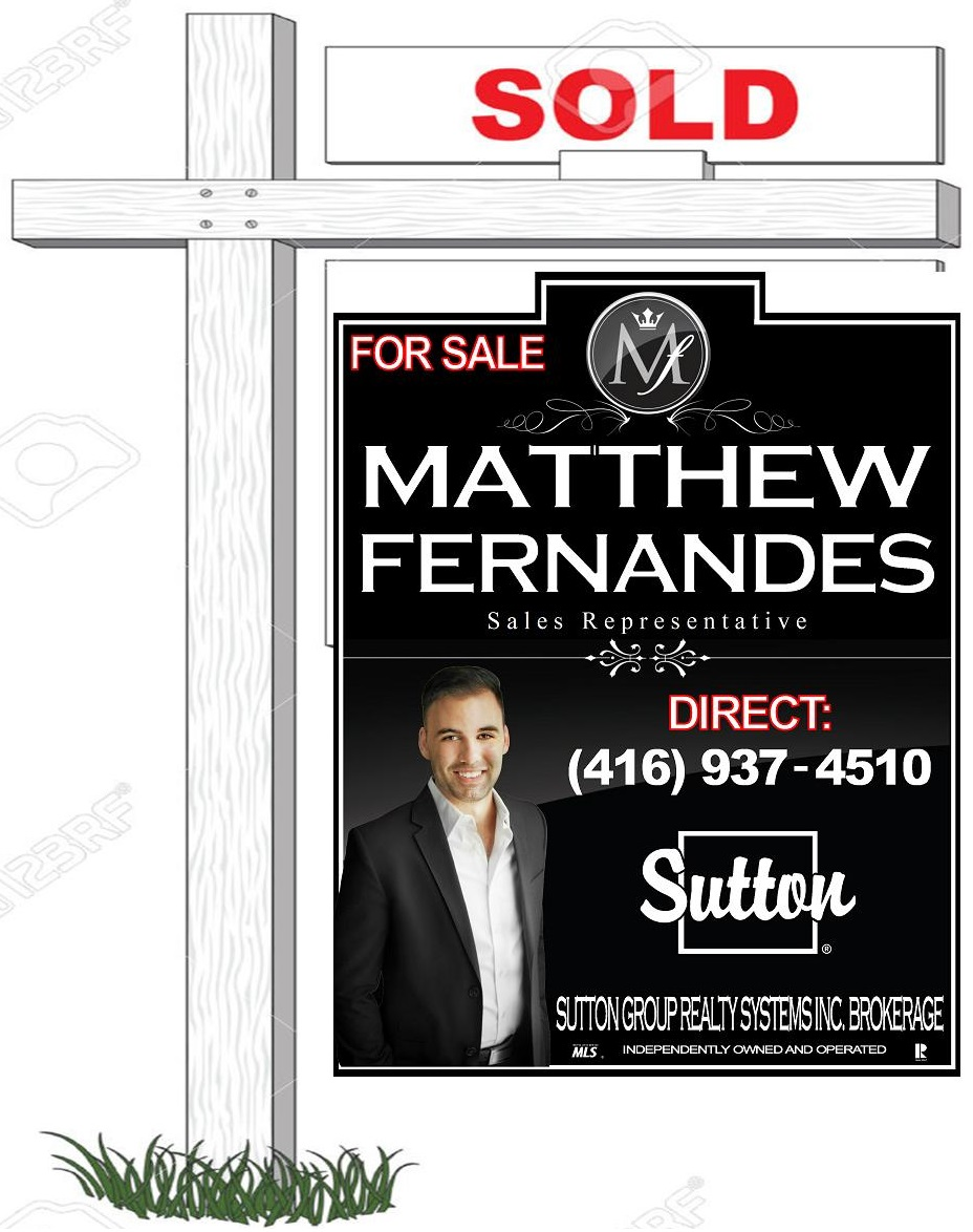 Matthew Fernandes Sold Sign Free Home Evaluation Toronto Appraisal